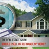 SHOULD I SELL OR REFINANCE MY HOME? - CJAD The Real Estate Show - Jan 27 2019