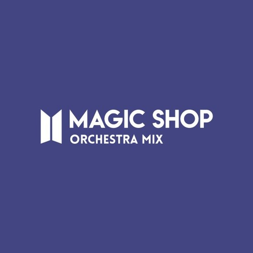 6 Years With BTS   Magic Shop (Orchestra Mix)