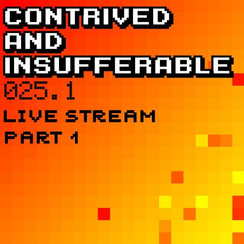 025.1: Livestream 25th Episode Extravaganza! Part 1