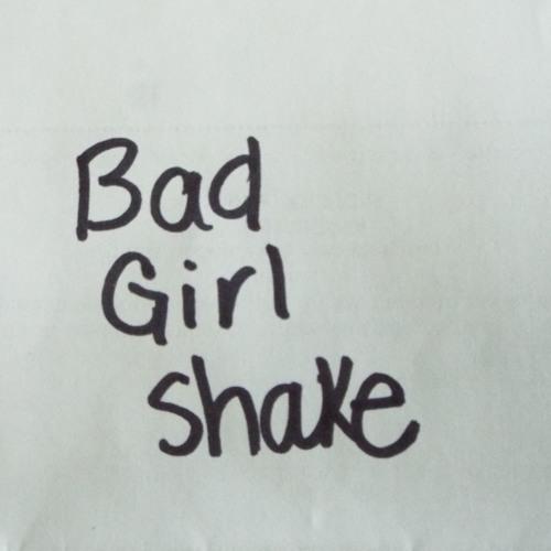 Bad Girl Shake Mix