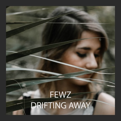 Drifting Away (OUT NOW!)