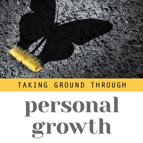 Taking Ground Through Personal Growth