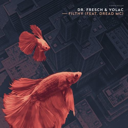 Dr. Fresch & VOLAC – Filthy (feat. Dread MC)