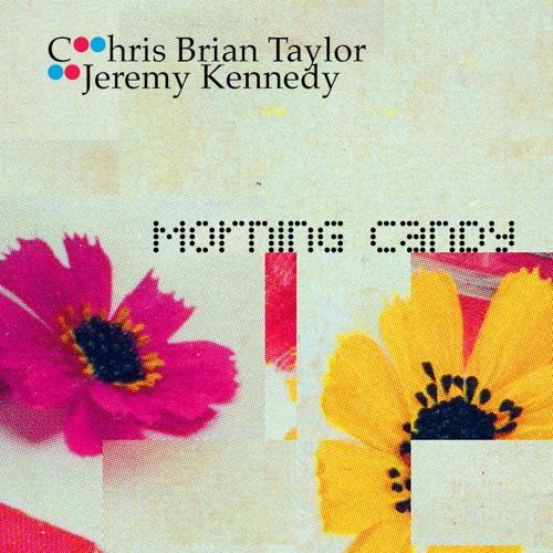 Chris Brian Taylor + Jeremy Kennedy - Day Rave