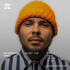 The Federation Sound 06.05.19 • Red Bull Radio • Max Glazer • Walshy Fire