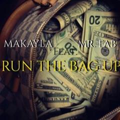 RUN THE BAG UP (MAKAYLA featuring Mr. FAB)