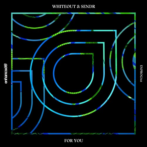 Whiteout & Sendr - For You [OUT NOW]