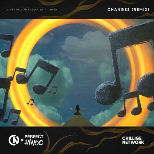 Oliver Nelson x Clear Six ft. River - Changes (Remix)
