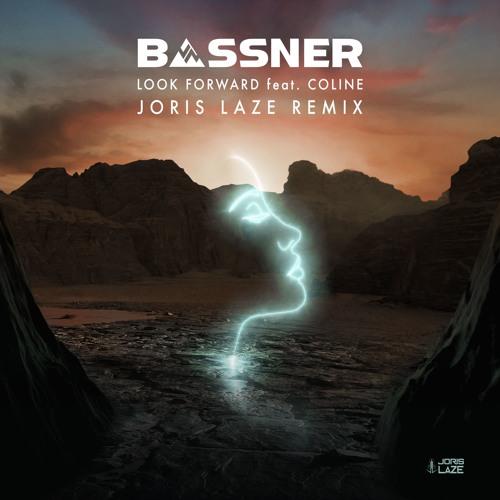 Bassner - Look Forward ( Joris Laze Remix)