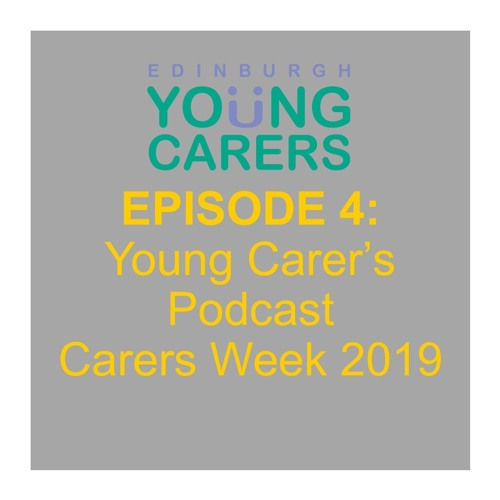 Episode 4: Because I am a Young Carer...
