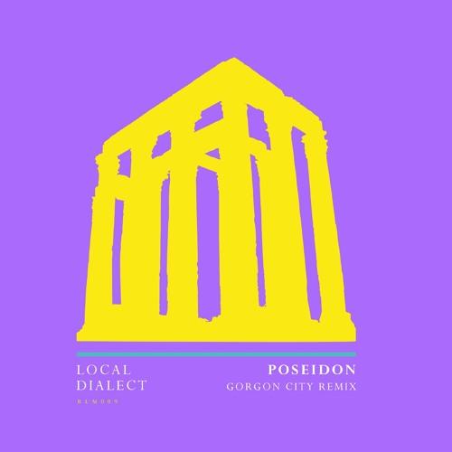 Local Dialect - Poseidon (Gorgon City Remix)