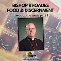 KHS 695 - Bishop Rhoades - Food and Vocation Discernment - Flavor of the Week Pt 1