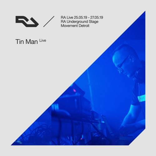 RA Live: 2019.05.25 - Tin Man (Live), Movement Detroit, USA
