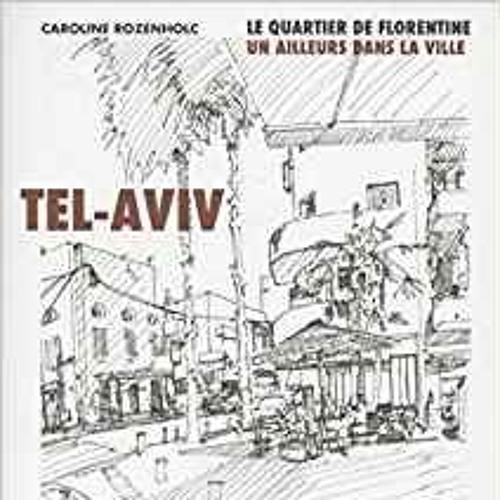 La Fabrique Urbaine#19 - Tel-Aviv Florentine