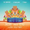 DJ Snake, J. Balvin, Tyga - Loco Contigo(Bazan Tariq Remix)