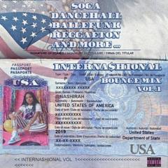 INTERNA$HIONAL BOUNCE MIX VOL 1. Dancehall, Reggaeton, Soca, Baile-Funk Afrobeat & More.