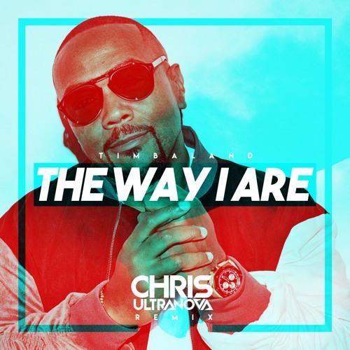 Timbaland - The Way I Are (Chris Ultranova Remix)