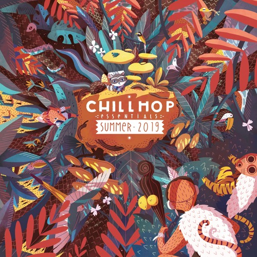 Chillhop Essentials - Summer 2019 [Full Compilation]