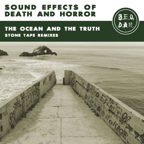 The Ocean And The Truth - Stone Tape Remixes