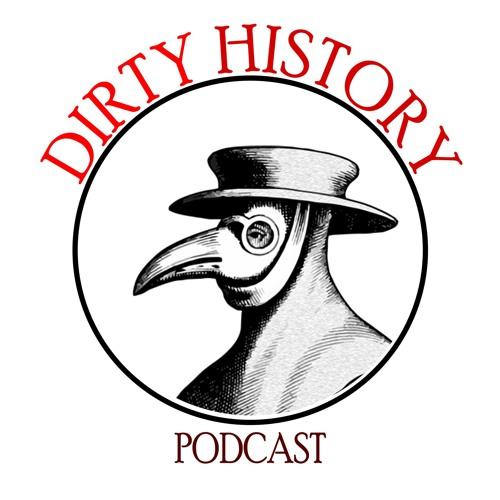 Episode 32: That's BS On Dirty History I
