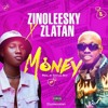 Zinoleesky Ft Zlatan - Money