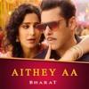 Aithey Aa - Bharat - Salman Khan,Katrina Kaif -Vishal & Shekhar Ft. Akasa, Neeti, Kamaal