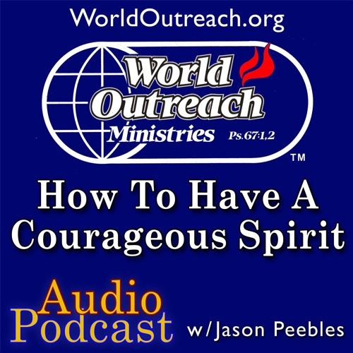 How To Have A Courageous Spirit Part 1