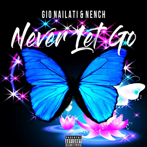 Gio Nailati, Nench - Never Let Go