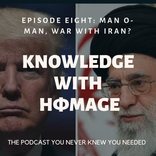 #8 Man O-Man, War With Iran?