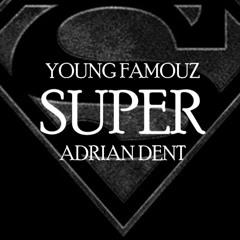 SUPER ft Young Famouz