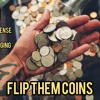 Flip Them Coins - Dollar Bin Flips