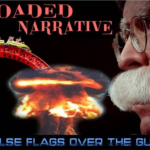 'LOADED NARRATIVE – FALSE FLAGS OVER THE GULF' - June 13, 2019