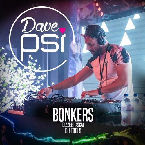 Bonkers (Dave PSI DJ Tools) - Dizzee Rascal