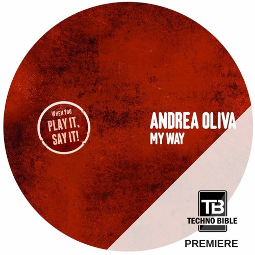 TB Premiere: Andrea Oliva - My Way [Play It Say It]