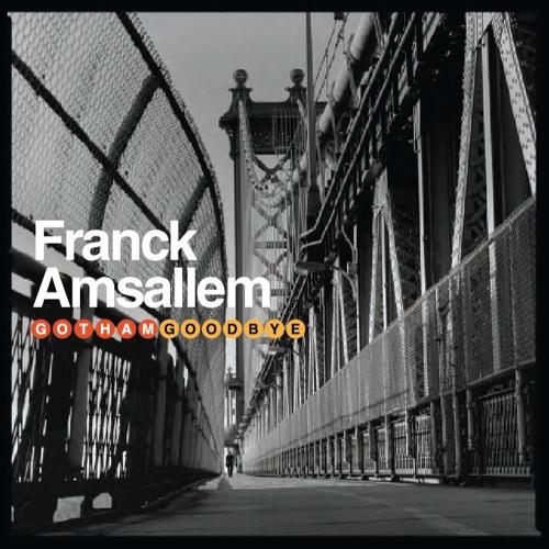 Franck Amsallem - Gotham Goodbye