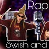 Harry Potter Rap swish and flick ft. Two Wands