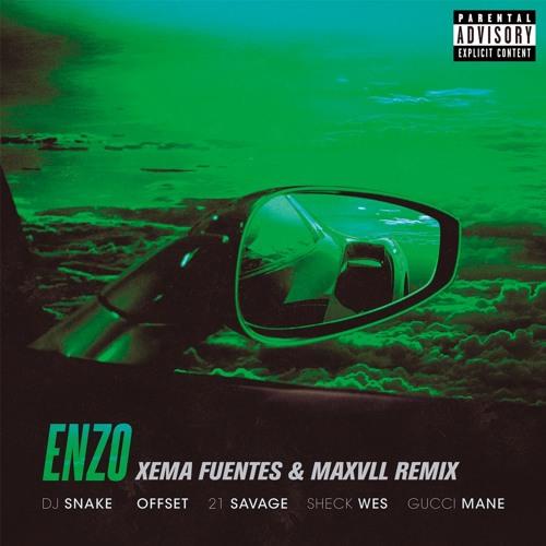 DJ Snake - ENZO (Xema Fuentes & Maxvll Remix)