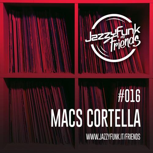 JazzyFunk & Friends | MACS CORTELLA | #016