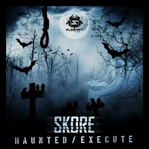 Skore - Haunted / Execute 2019 [EP]
