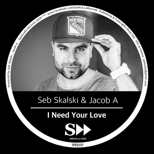 Seb Skalski & Jacob A - I Need Your Love (Original Mix) SPEK153