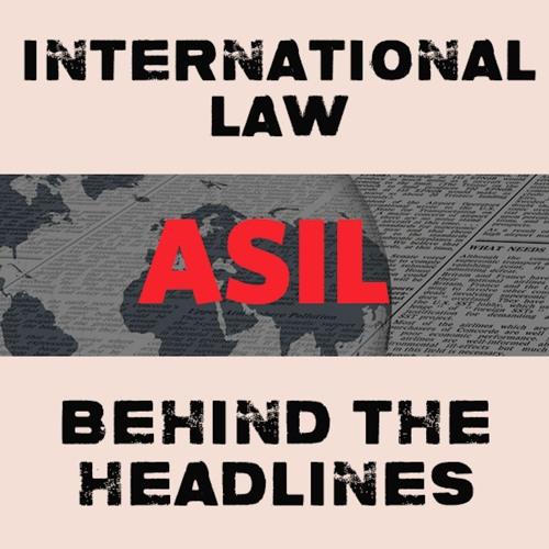 International Law Behind the Headlines
