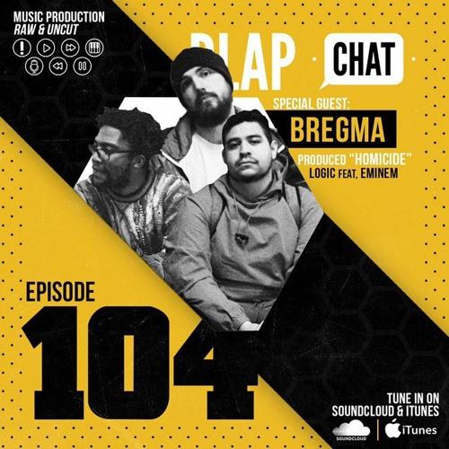 "Episode 104 With Bregma (Logic & Eminem ""Homicide"" Producers)"