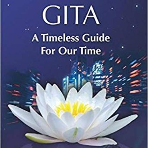 Gita - How an Ancient Manuscript Can Help You Today