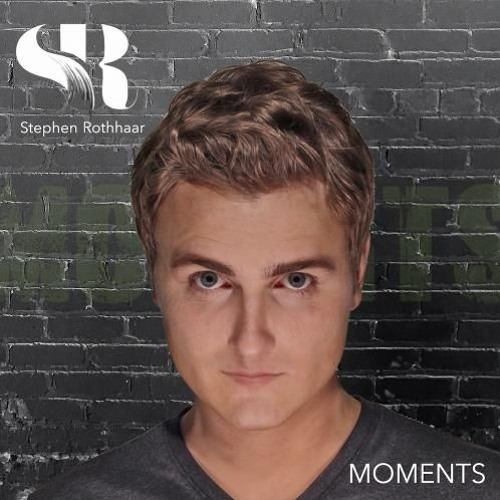 Stephen Rothhaar : Moments