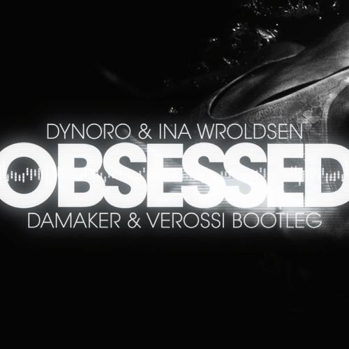 Dynoro & Ina Wroldsen - Obsessed (DaMaker & Verossi Bootleg)