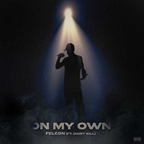 On My Own -  Felcon (Feat. Daisy Gill)