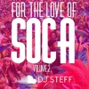 FOR THE LOVE OF SOCA VOL.2 (BY DJ STEFF)