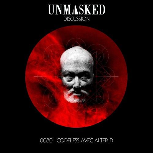 UNMASKED DISCUSSION 80 | CODELESS AVEC ALTER D