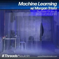 Machine Learning w/ Morgan Trista (Threads*NEUKÖLLN) - 13-Jun-19