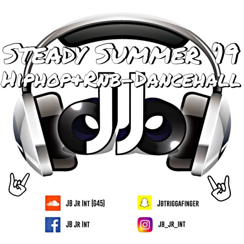 JB PRESENTS 'STEADY SUMMER 19 'X HIPHOP&RNB-DANCEHALL
